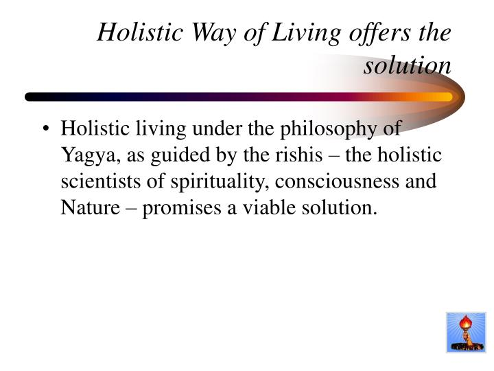 Holistic Way of Living offers the solution