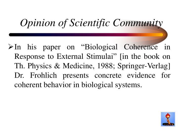 Opinion of Scientific Community