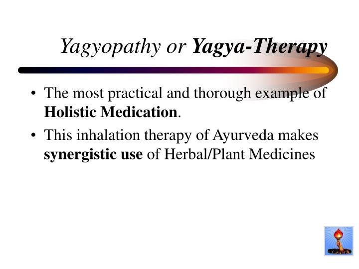 Yagyopathy or