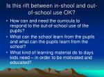 is this rift between in shool and out of school use ok