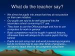 what do the teacher say