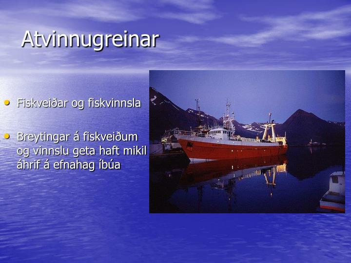 Fiskveiðar og fiskvinnsla