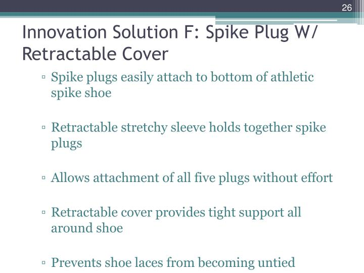 Innovation Solution F: Spike Plug W/ Retractable Cover