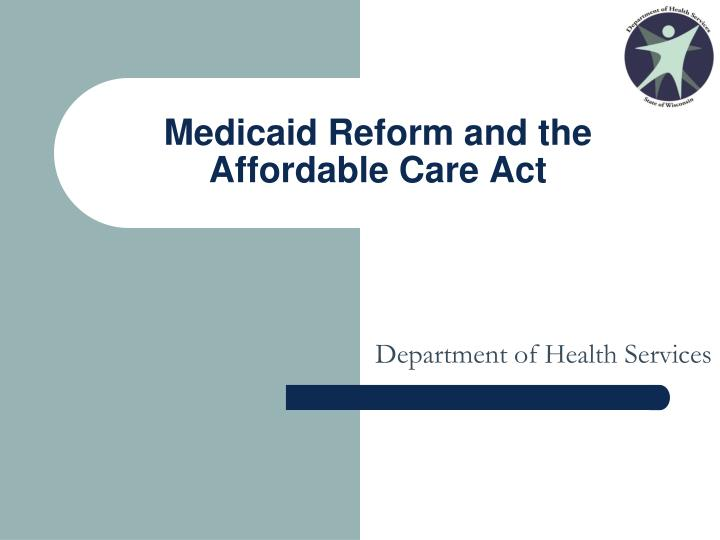 Medicaid Reform and the