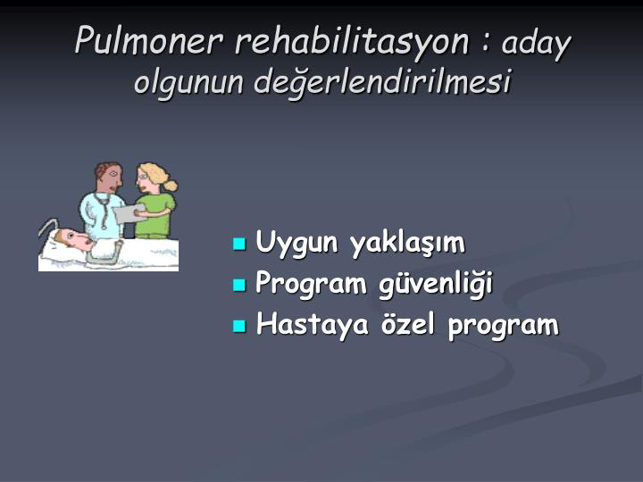 Pulmoner rehabilitasyon :