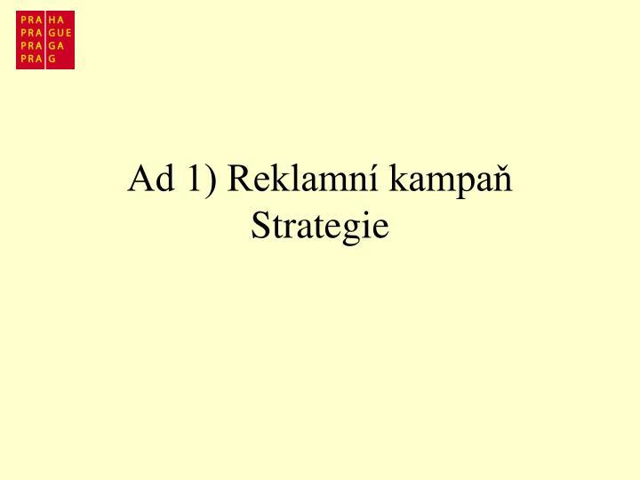 Ad 1) Reklamní kampaň
