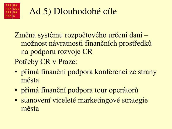 Ad 5) Dlouhodobé cíle