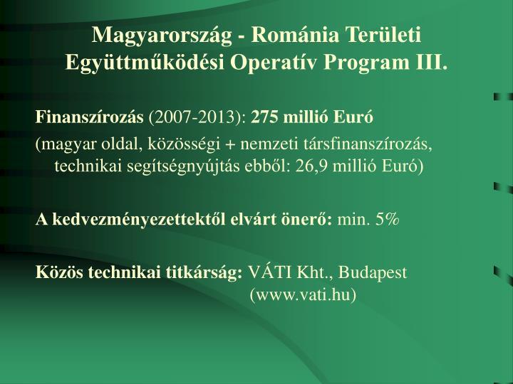 Magyarország - Románia Területi Együttműködési Operatív Program III.