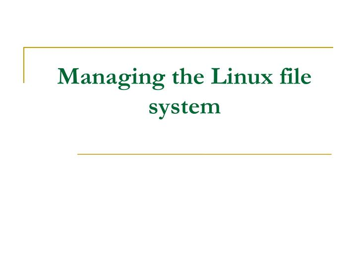 managing the linux file system n.