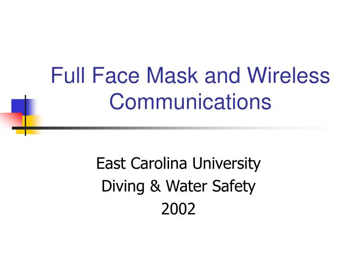 full face mask and wireless communications n.