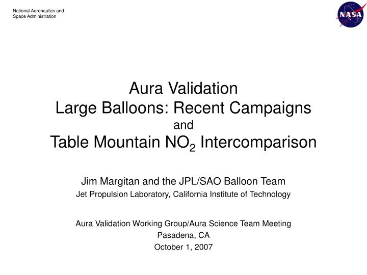 Aura validation large balloons recent campaigns and table mountain no 2 intercomparison