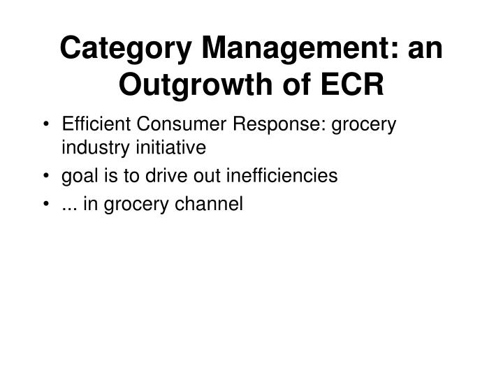 Category Management: an Outgrowth of ECR