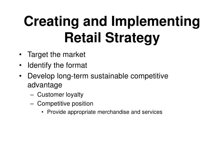 Creating and Implementing Retail Strategy
