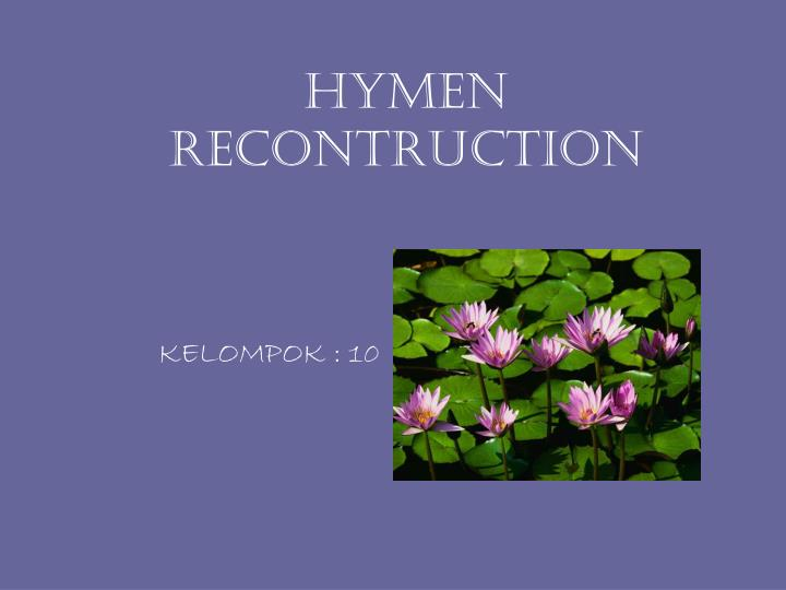 Hymen recontruction