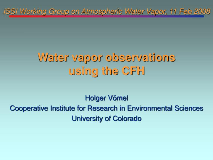 Issi working group on atmospheric water vapor 11 feb 2008