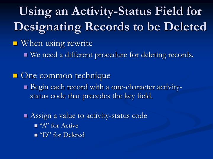 Using an Activity-Status Field for Designating Records to be Deleted