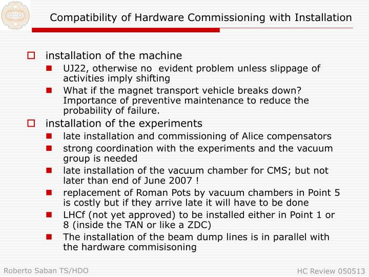 Compatibility of Hardware Commissioning with Installation