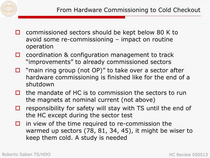 From Hardware Commissioning to Cold Checkout