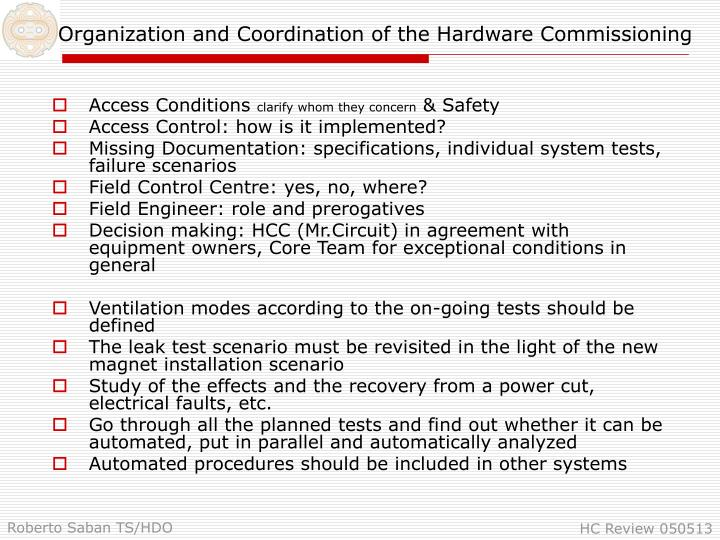 Organization and coordination of the hardware commissioning