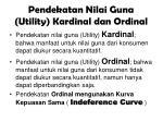 pendekatan nilai guna utility kardinal dan ordinal