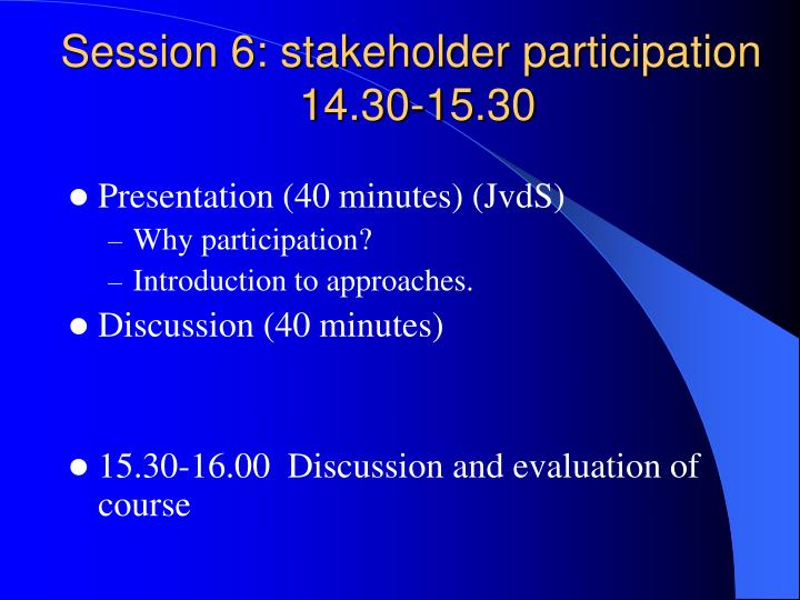 Session 6: stakeholder participation