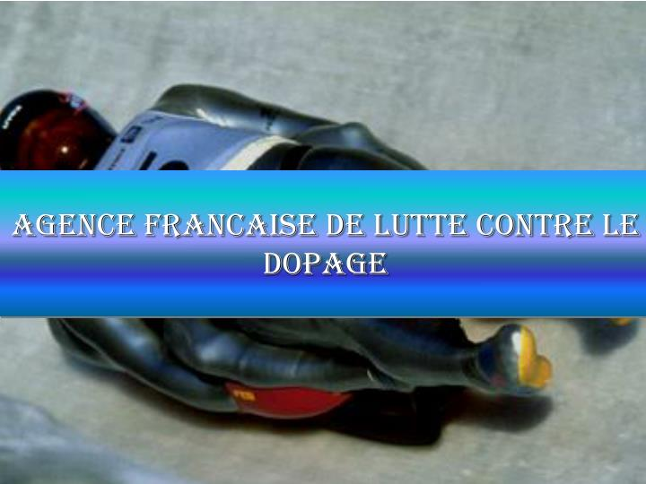 AGENCE FRANCAISE DE LUTTE CONTRE LE DOPAGE