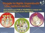 struggle for rights lingambudhi lake optional section