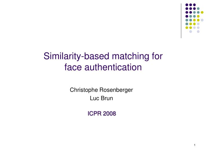 Similarity based matching for face authentication