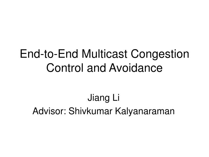 end to end multicast congestion control and avoidance