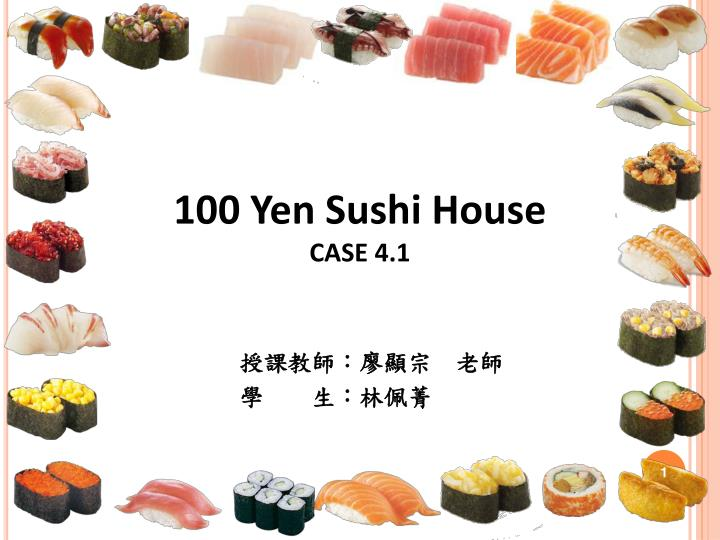 100 yen sushi house essay Prepare a service blueprint for the 100 yen sushi house operation.