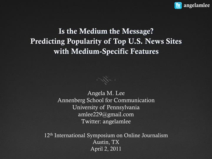 is the medium the message predicting popularity of top u s news sites with medium specific features n.