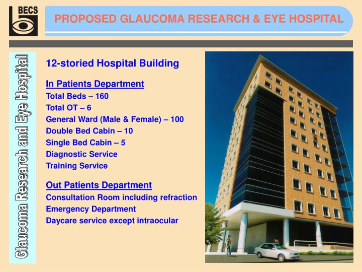 PROPOSED GLAUCOMA RESEARCH & EYE HOSPITAL