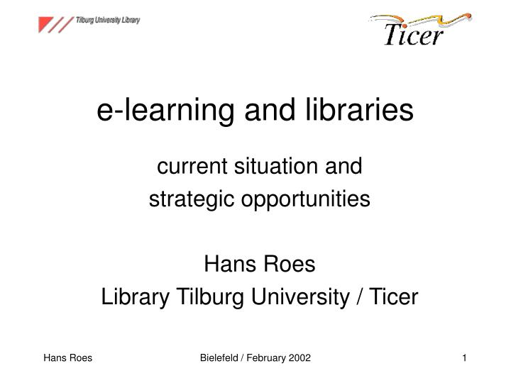 E learning and libraries