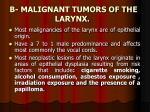 b malignant tumors of the larynx