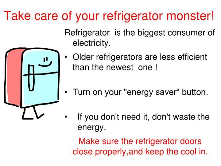 Take care of your refrigerator monster!