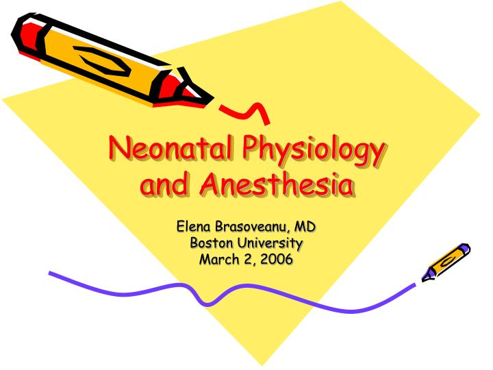 Neonatal physiology and anesthesia