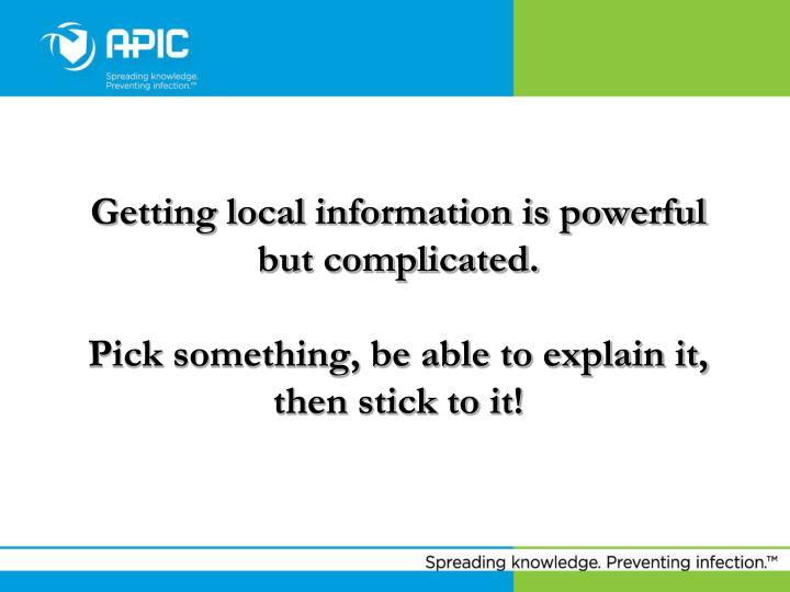 Getting local information is powerful