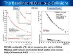 the baseline nlo vs p p collisions