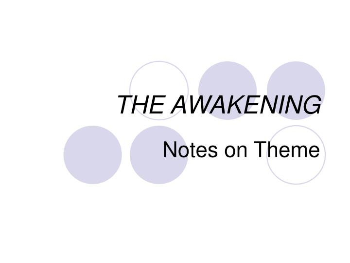 the awakening feminism essay A journey for the lost soul the awakening by kate chopin was written during the 1800's and was published in the year of 1899 during this time, the novel struck controversial subjects using a strong feminist tone, which underlined chopin's views on sex, marriage, and women of that period.