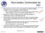 next studies continuation for d31