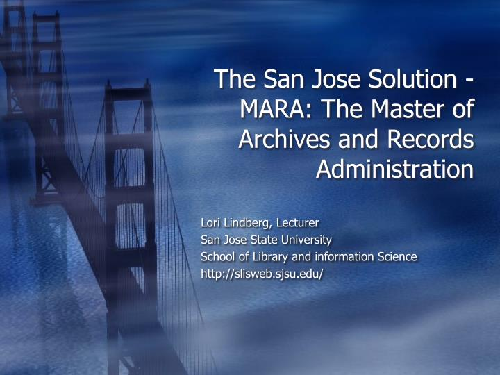 the san jose solution mara the master of archives and records administration n.