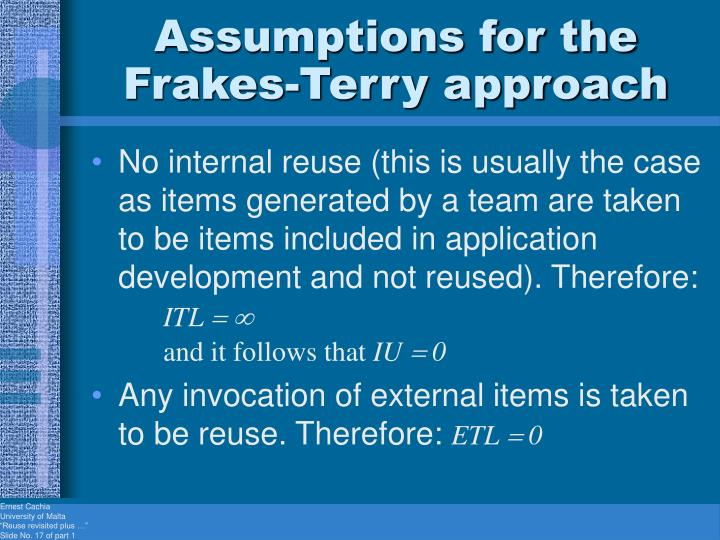 Assumptions for the Frakes-Terry approach