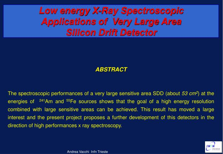 low energy x ray spectroscopic applications of very large area silicon drift detector n.