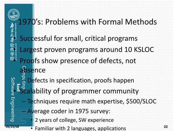 1970's: Problems with Formal Methods