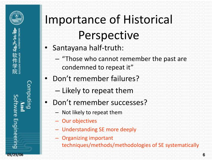 Importance of Historical Perspective