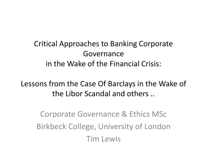 ethics and libor Ethics, greed, & psychology within the libor scandal ethical dilemmas within the business environment have always garnered considerable attention and reaction from all global stakeholders.