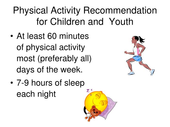 Physical Activity Recommendation for Children and  Youth