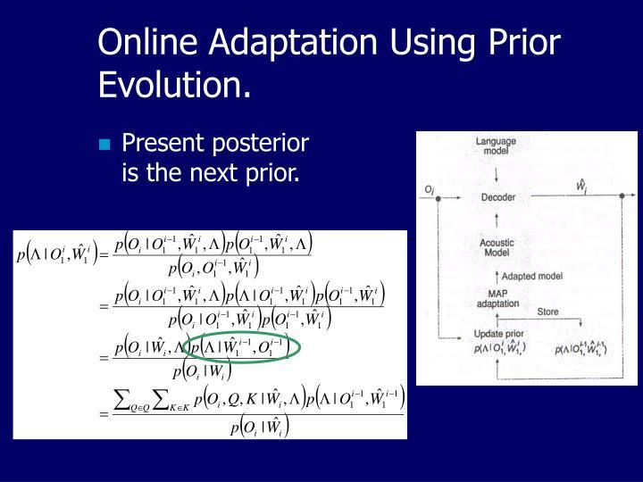 Online Adaptation Using Prior Evolution.