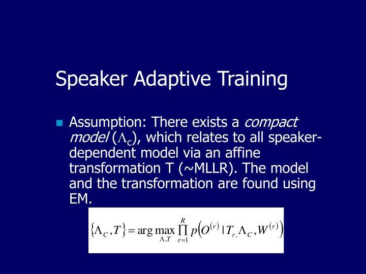 Speaker Adaptive Training