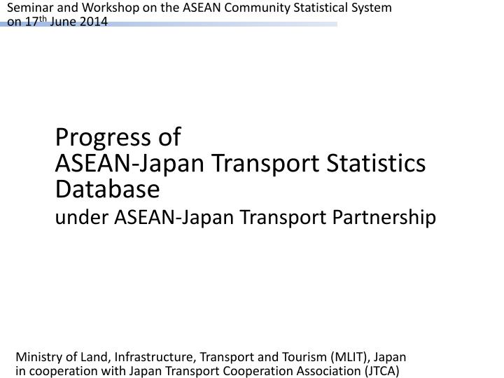 Seminar and workshop on the asean community statistical system on 17 th june 2014